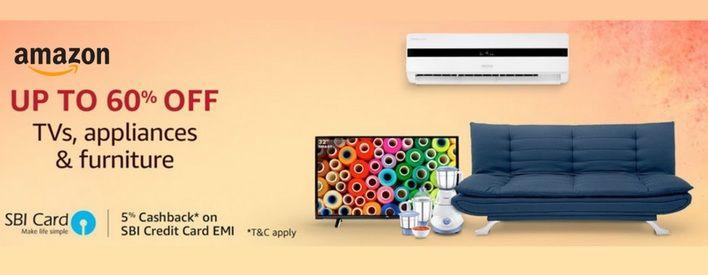 Get upto 60% OFF on TVs, Appliances & Furniture