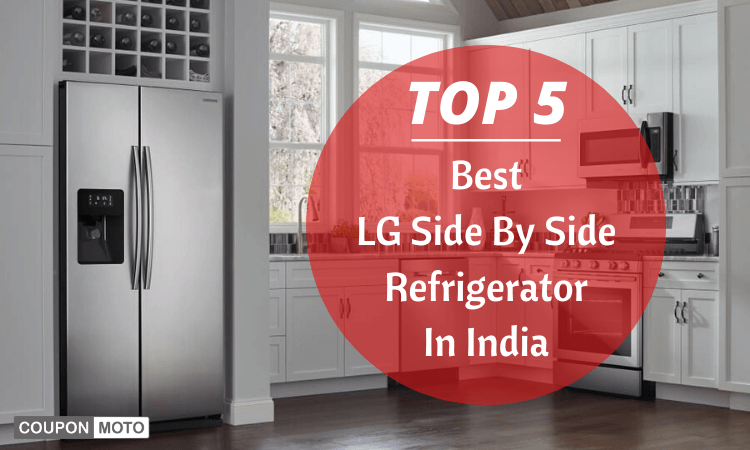 Best LG Side by Side Refrigerator In India – Top 5 Models