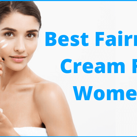 best-fairness-cream-for-women