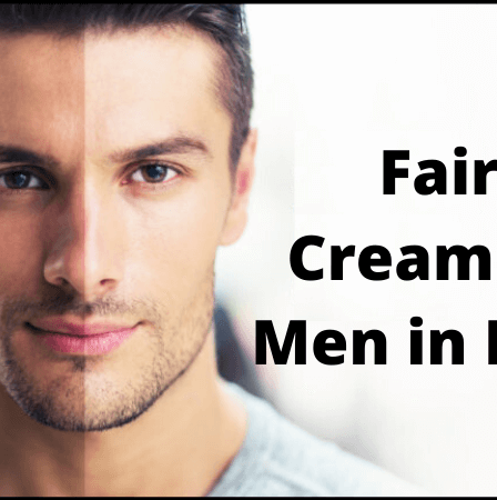 best-fairness-creams-for-men-in-india