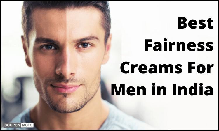 best-fairness-creams-for-men-in-india