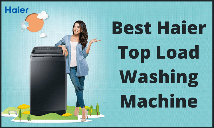 best-haier-top-load-washing-machine