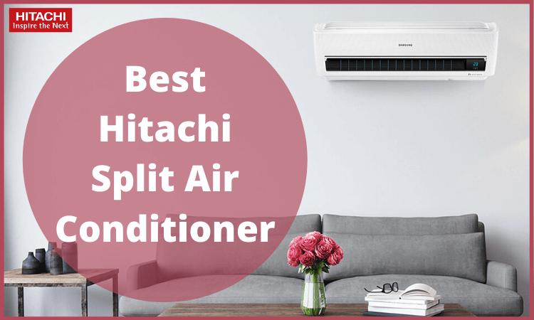 best-hitachi-split-air-conditioner-in-india