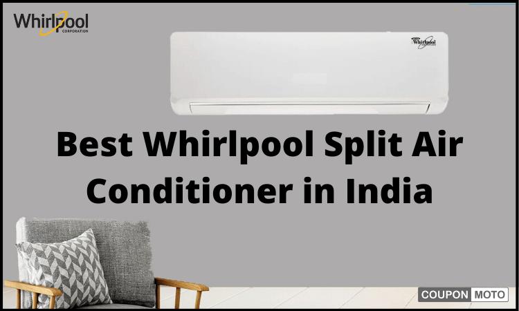 best-whirlpool-split-air-conditioner-in-india