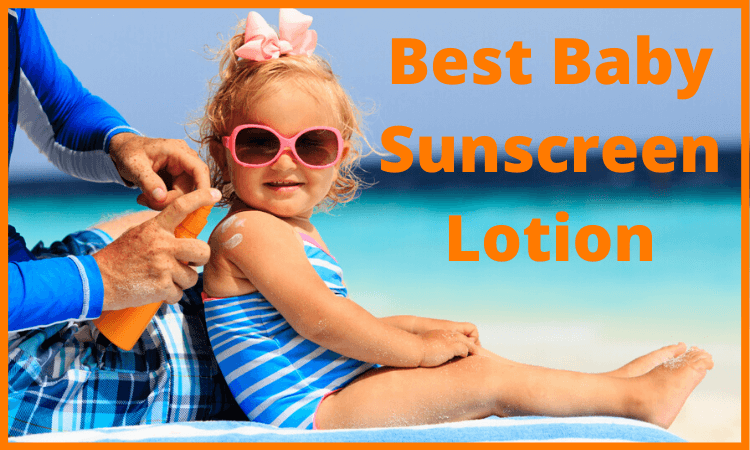 best-baby-sunscreen-lotion